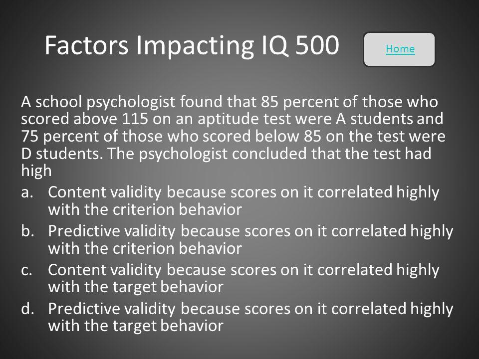 Factors Impacting IQ 500 Home.