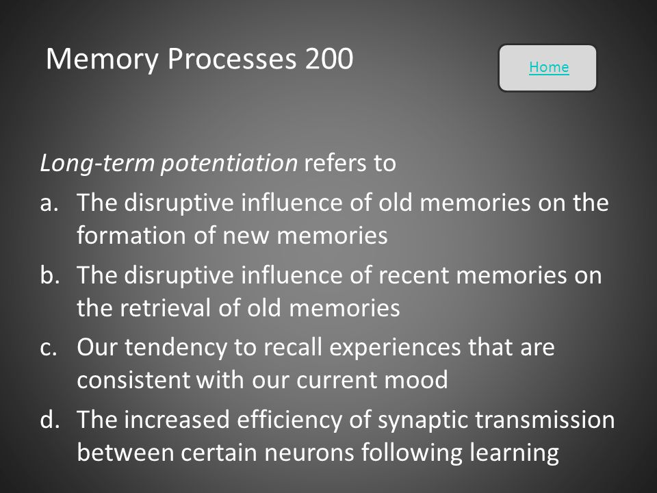 Memory Processes 200 Long-term potentiation refers to