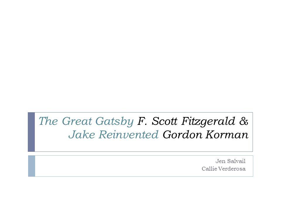 The Great Gatsby F. Scott Fitzgerald & Jake Reinvented Gordon Korman