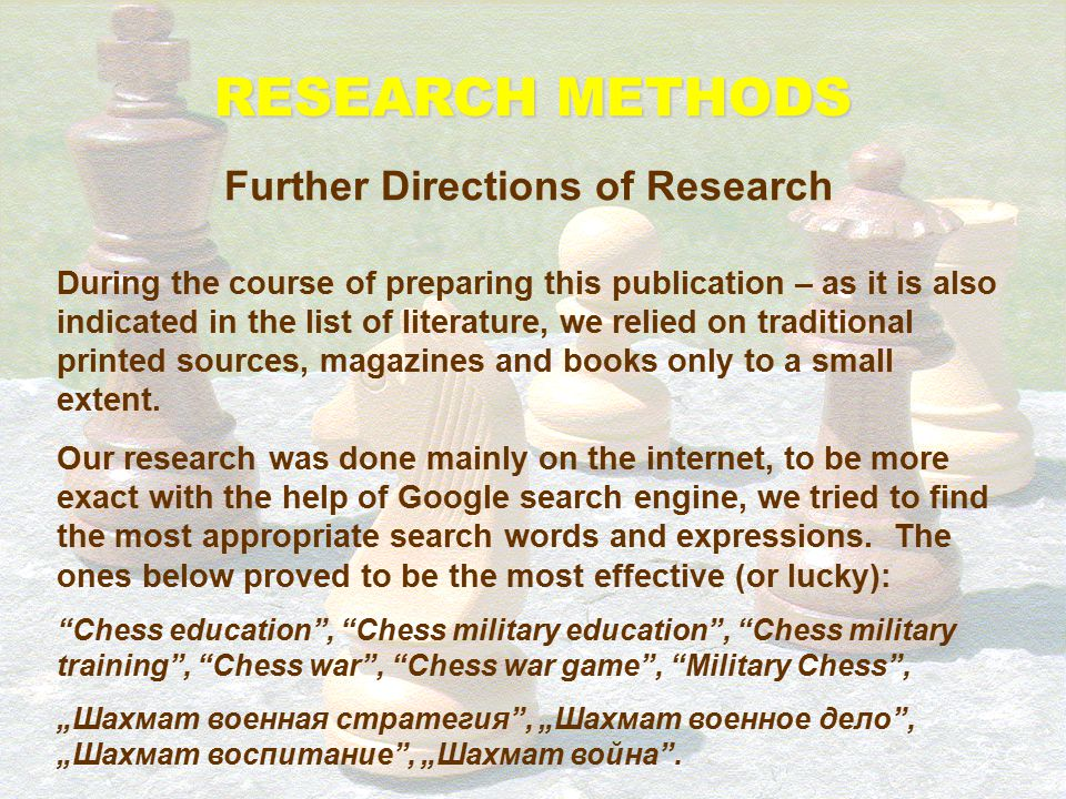 Further Directions of Research