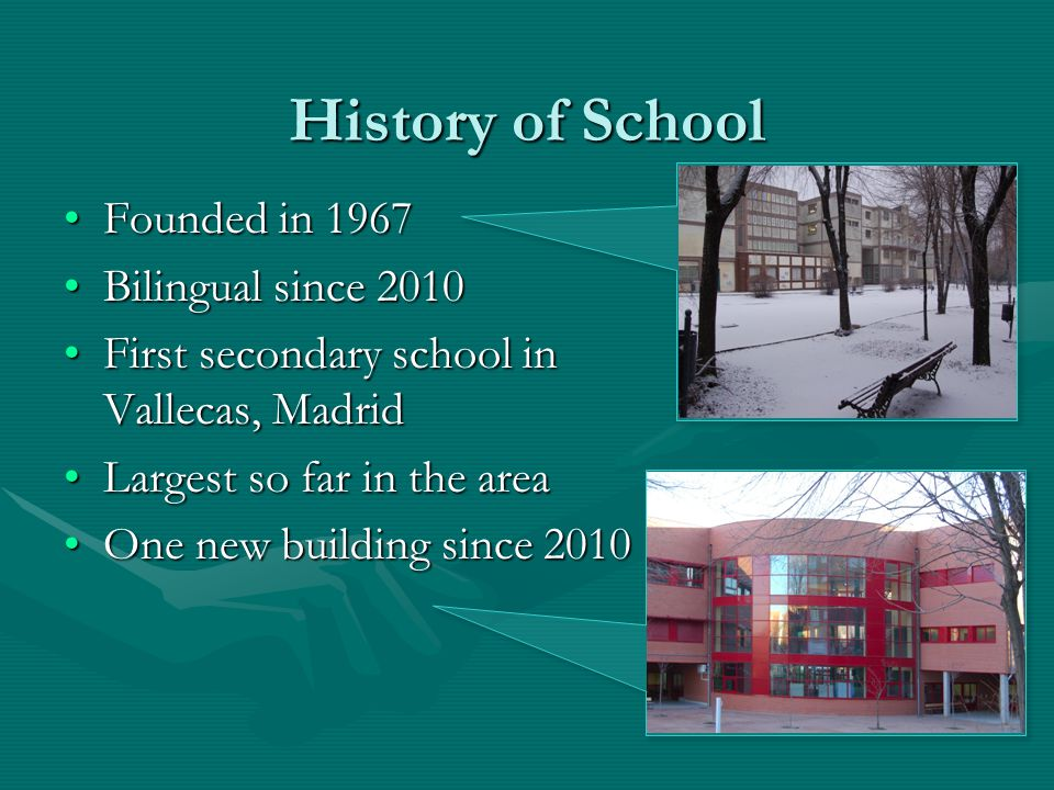 History of School Founded in 1967 Bilingual since 2010