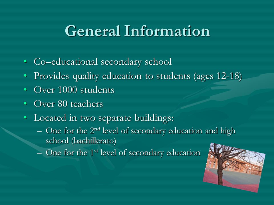 General Information Co–educational secondary school