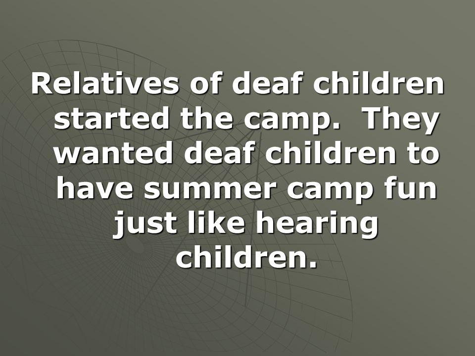 Relatives of deaf children started the camp