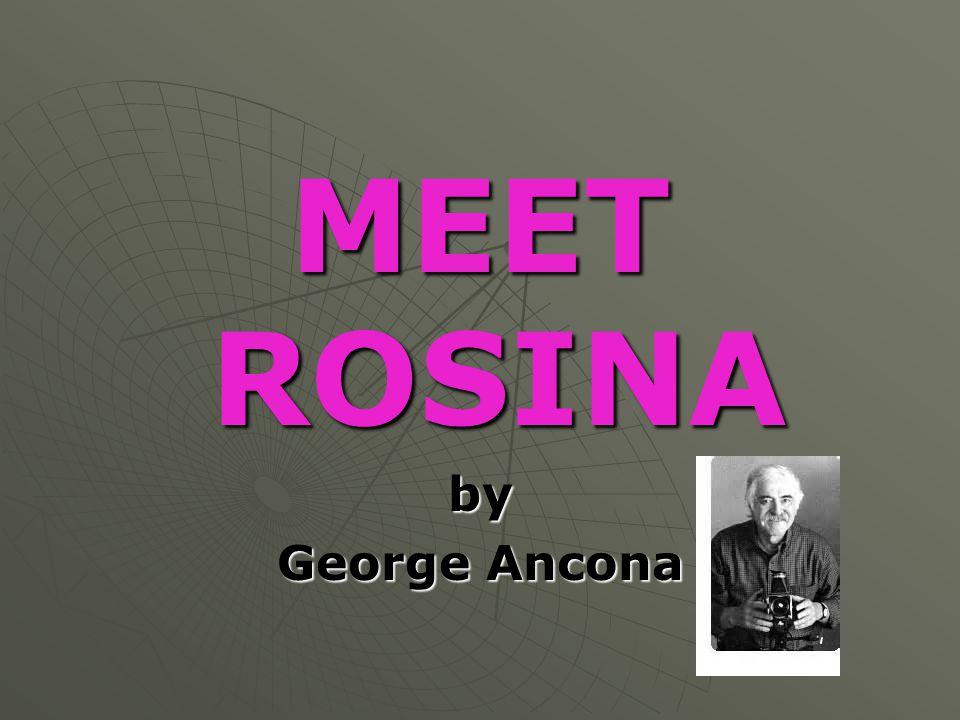 MEET ROSINA by George Ancona