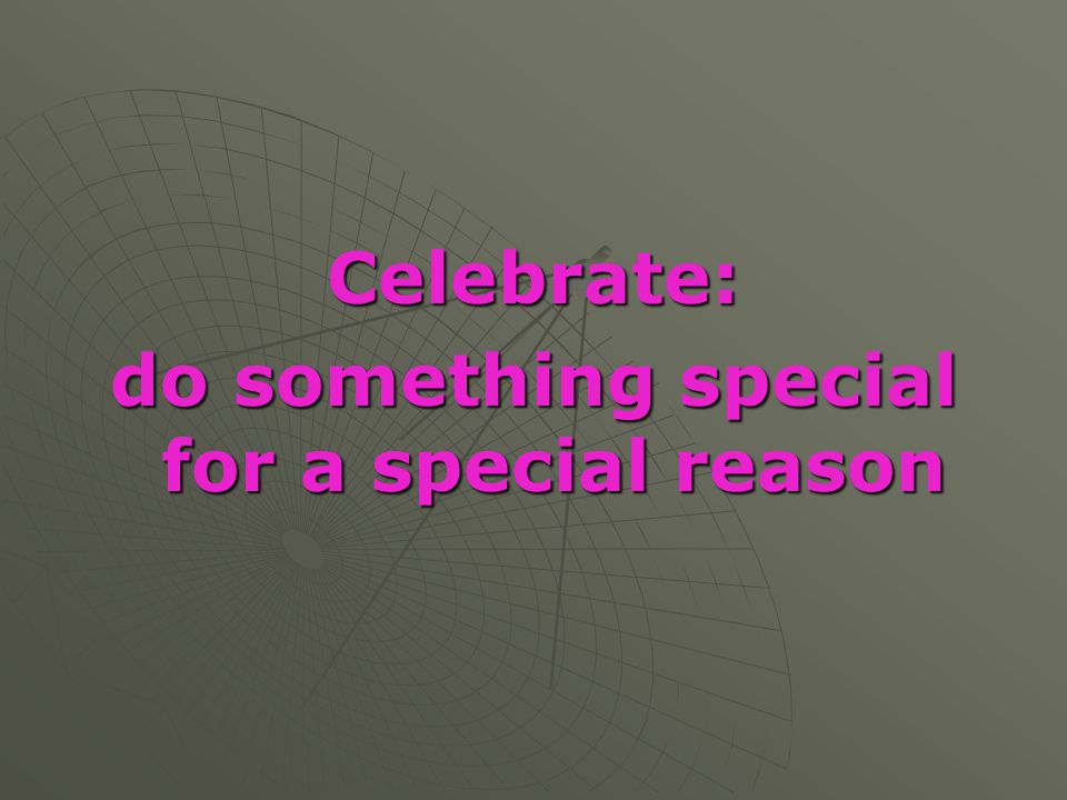 do something special for a special reason