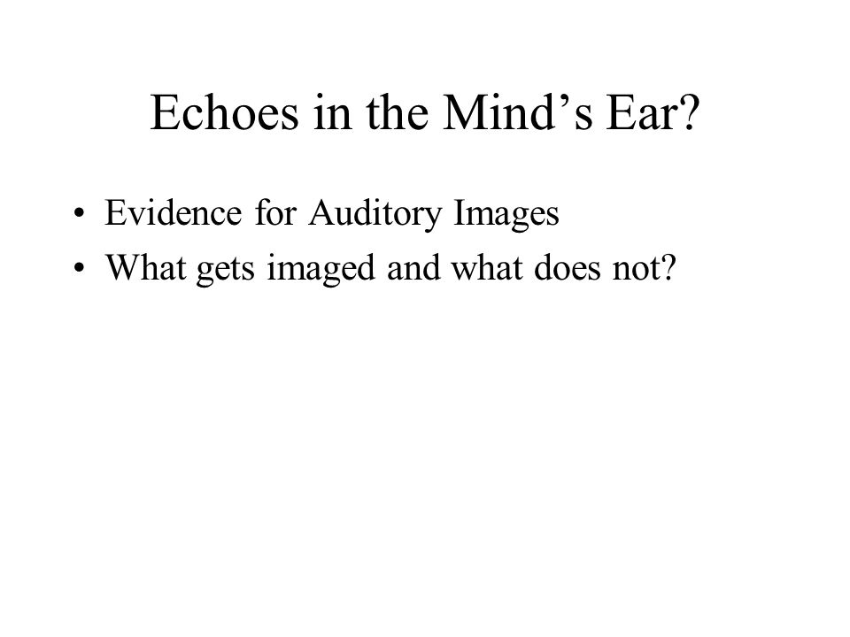 Echoes in the Mind's Ear