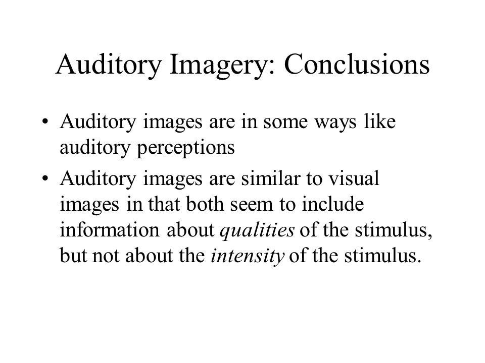 Auditory Imagery: Conclusions