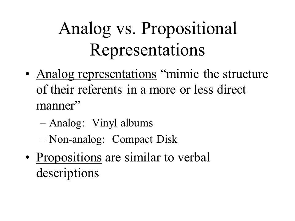 Analog vs. Propositional Representations