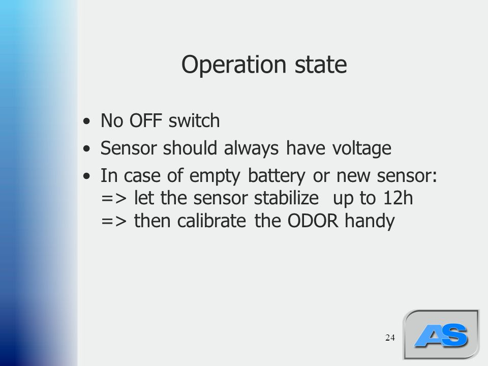 Operation state No OFF switch Sensor should always have voltage