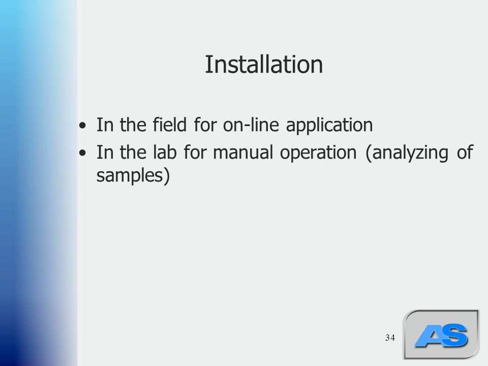 Installation In the field for on-line application