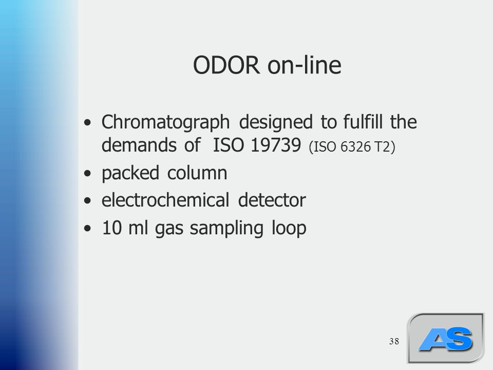 ODOR on-line Chromatograph designed to fulfill the demands of ISO 19739 (ISO 6326 T2) packed column.