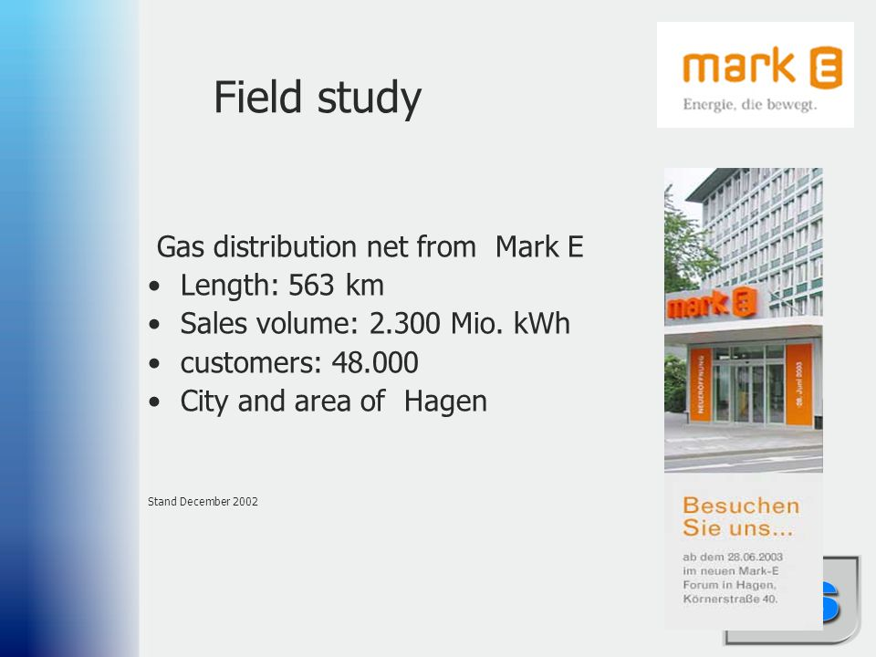 Field study Gas distribution net from Mark E Length: 563 km