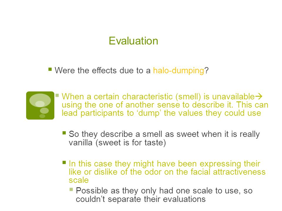 Evaluation Were the effects due to a halo-dumping