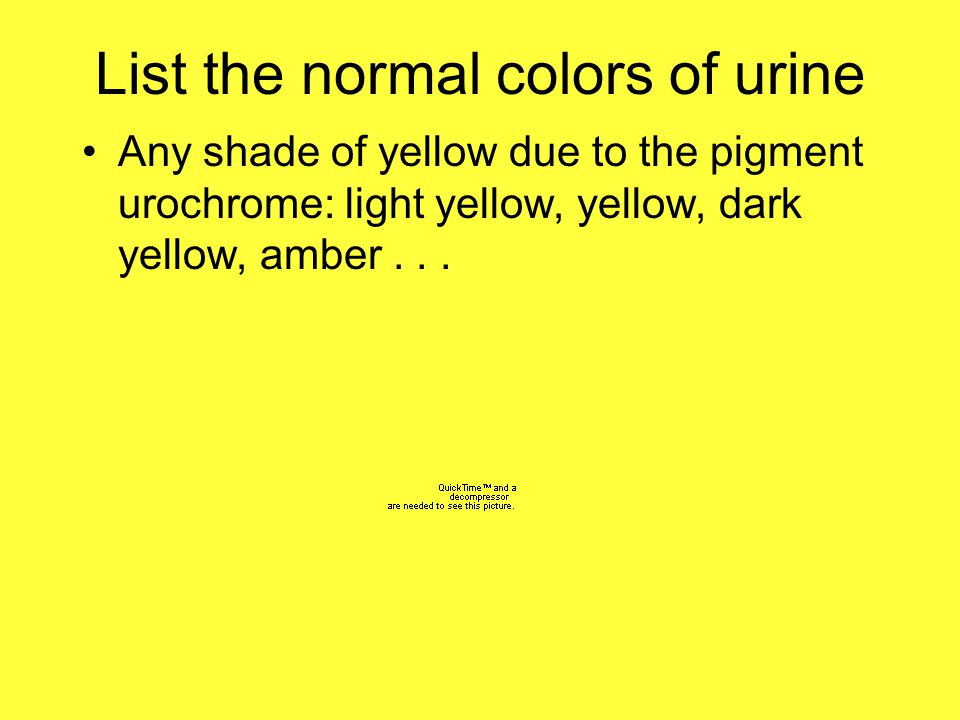 List the normal colors of urine
