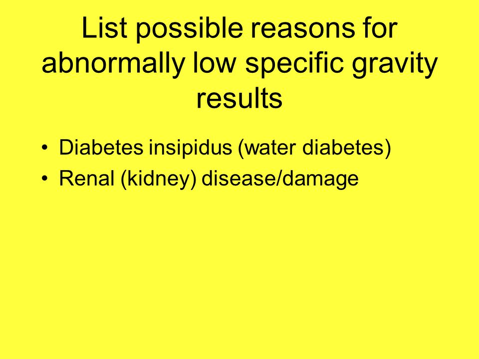 List possible reasons for abnormally low specific gravity results