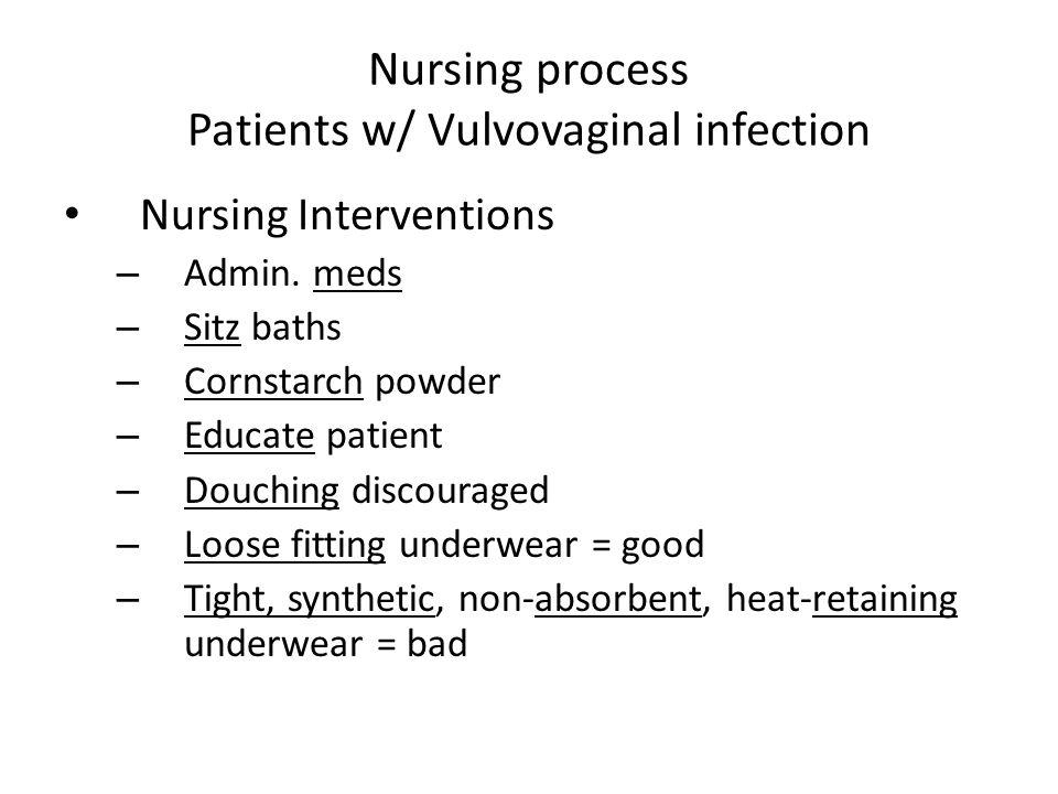 Nursing process Patients w/ Vulvovaginal infection