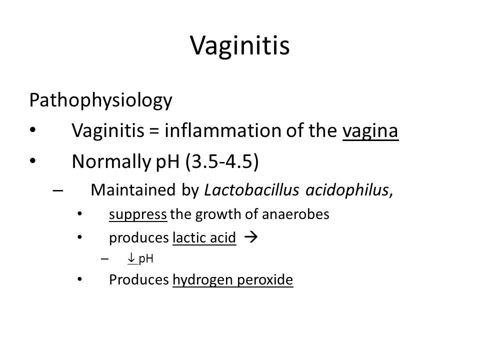 Vaginitis Pathophysiology Vaginitis = inflammation of the vagina
