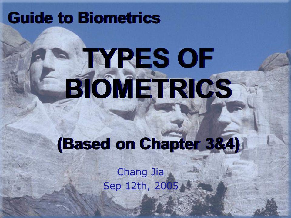 TYPES OF BIOMETRICS (Based on Chapter 3&4)