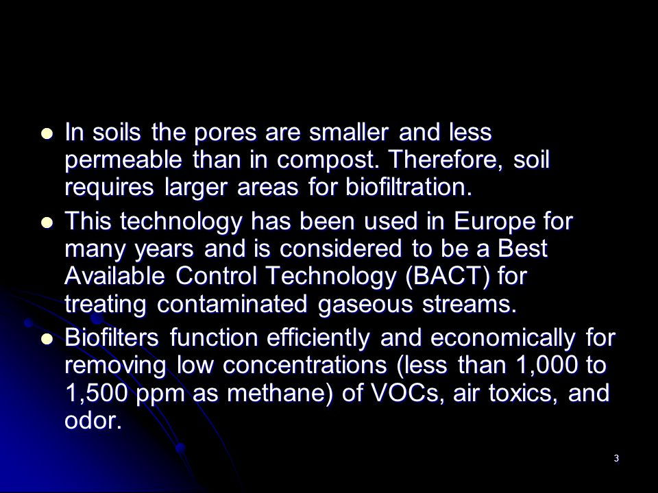In soils the pores are smaller and less permeable than in compost