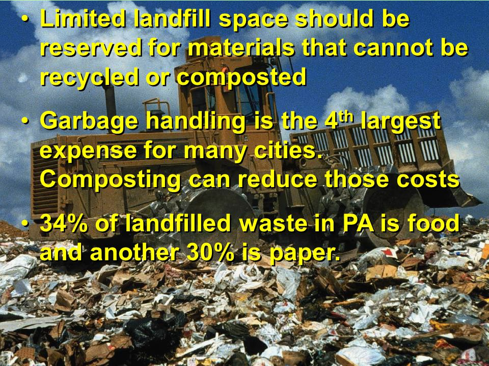 34% of landfilled waste in PA is food and another 30% is paper.