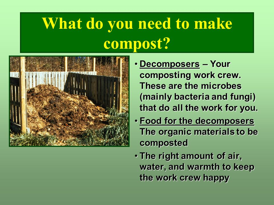 What do you need to make compost