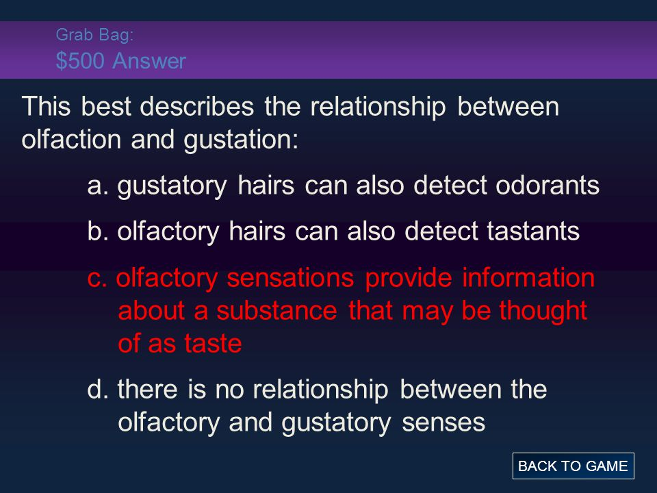 This best describes the relationship between olfaction and gustation:
