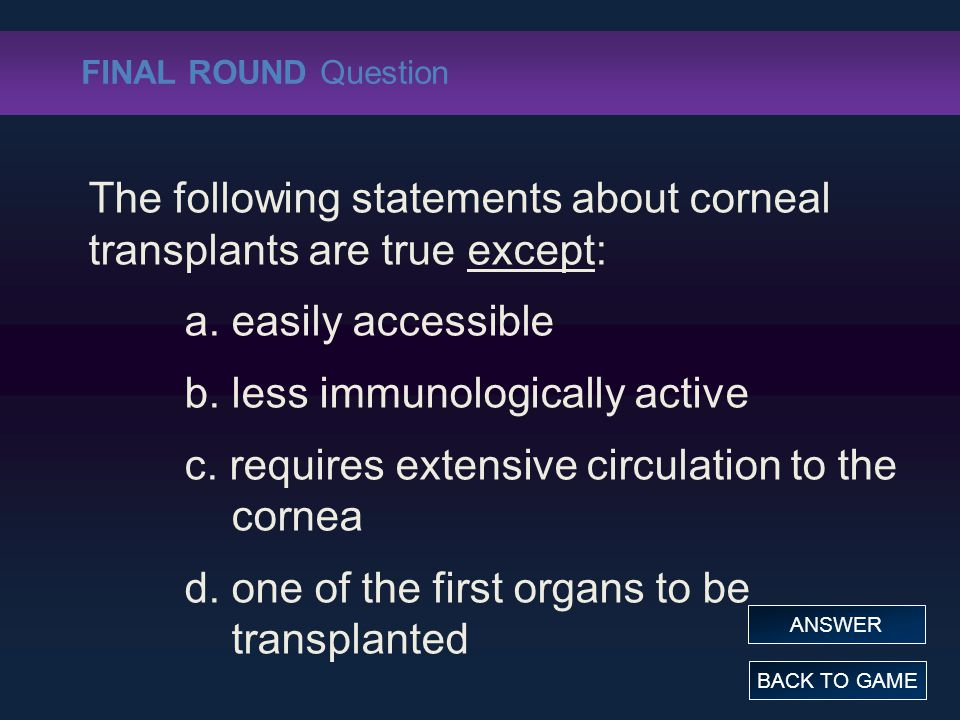 The following statements about corneal transplants are true except: