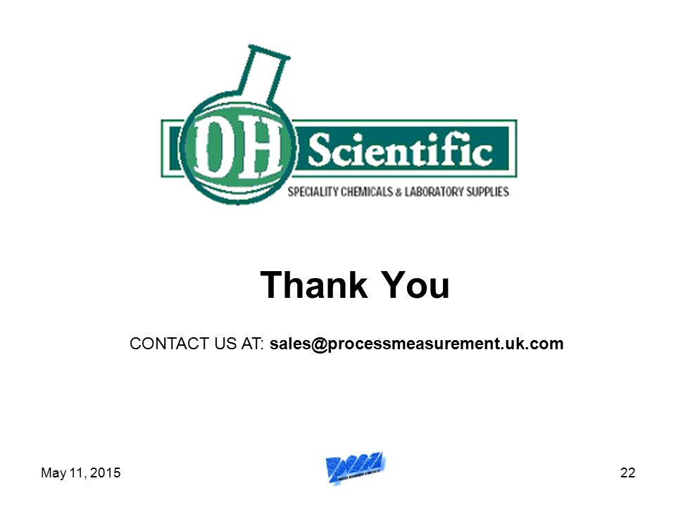 Thank You CONTACT US AT: sales@processmeasurement.uk.com