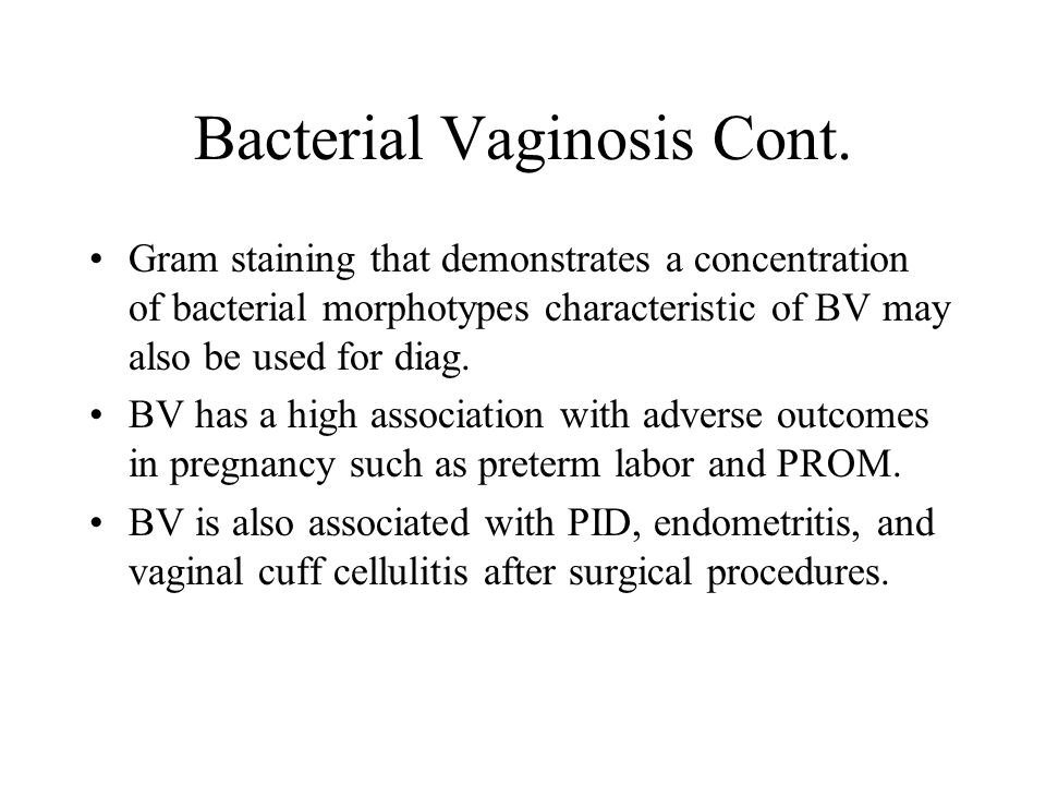 Bacterial Vaginosis Cont.