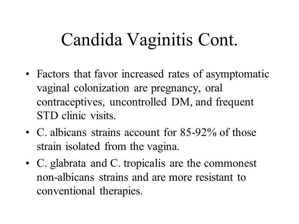 Candida Vaginitis Cont.