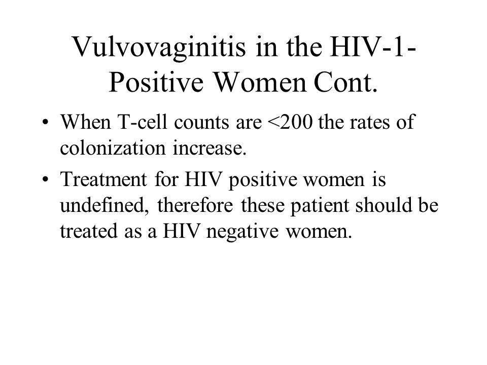 Vulvovaginitis in the HIV-1-Positive Women Cont.