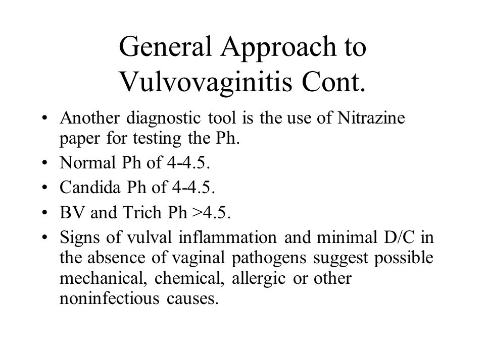 General Approach to Vulvovaginitis Cont.