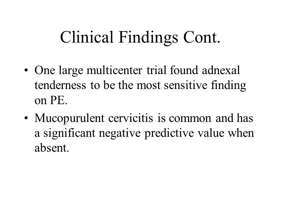 Clinical Findings Cont.