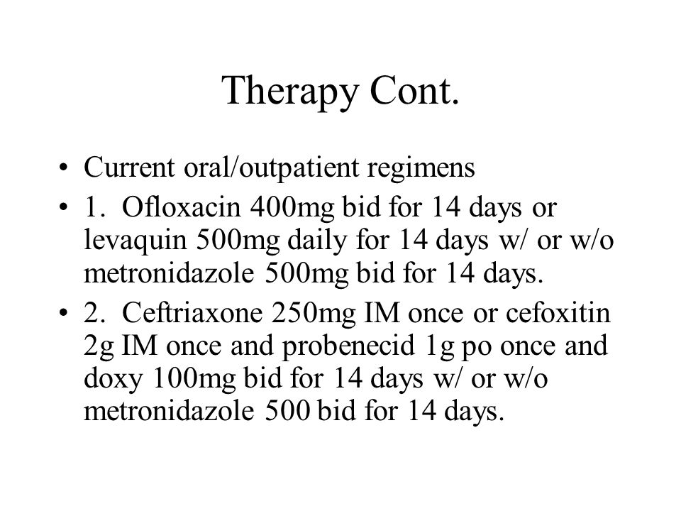 Therapy Cont. Current oral/outpatient regimens
