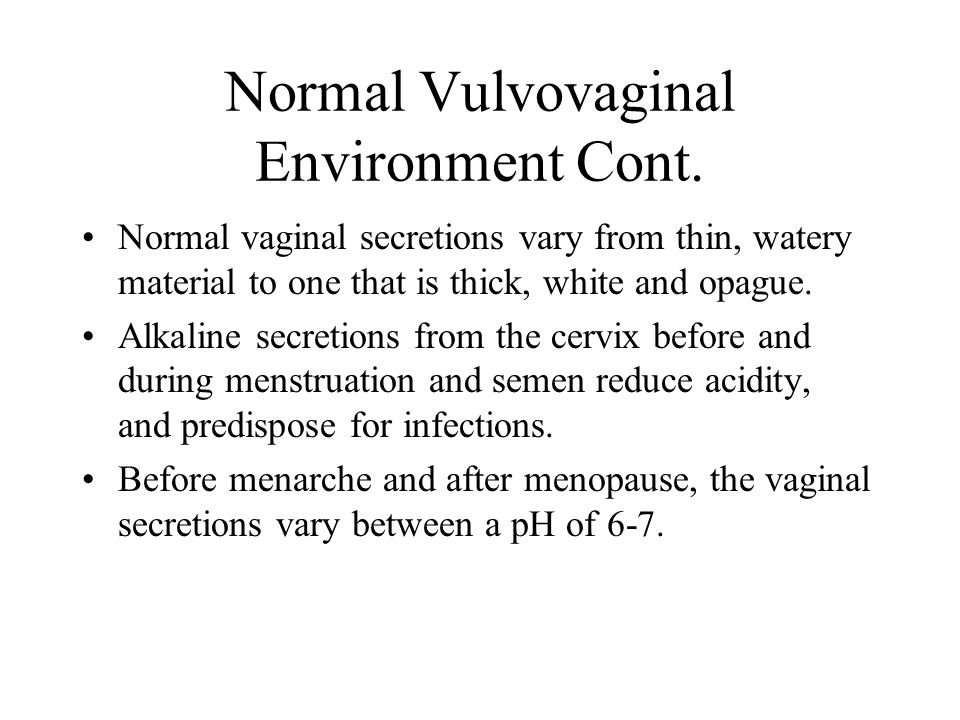 Normal Vulvovaginal Environment Cont.