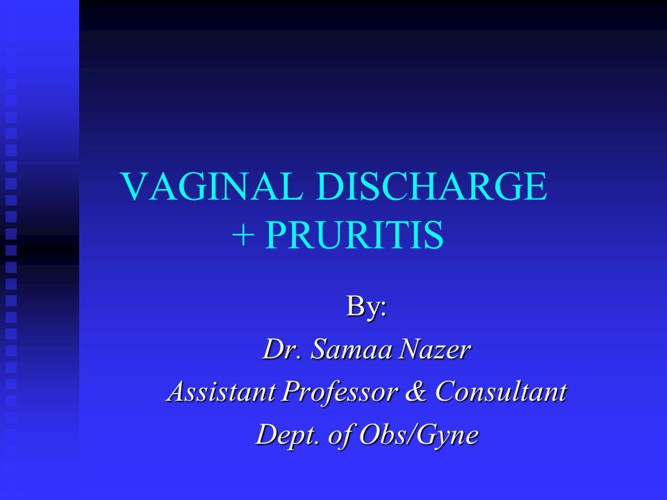 VAGINAL DISCHARGE + PRURITIS