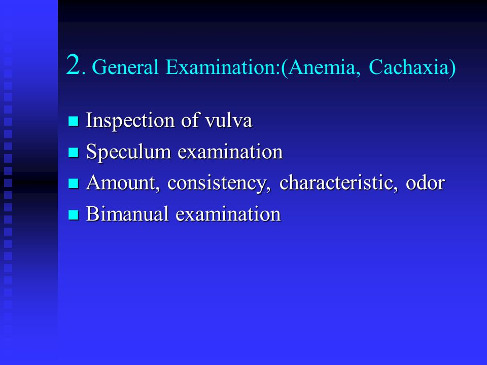 2. General Examination:(Anemia, Cachaxia)