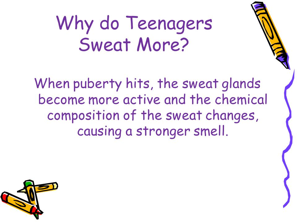 Why do Teenagers Sweat More