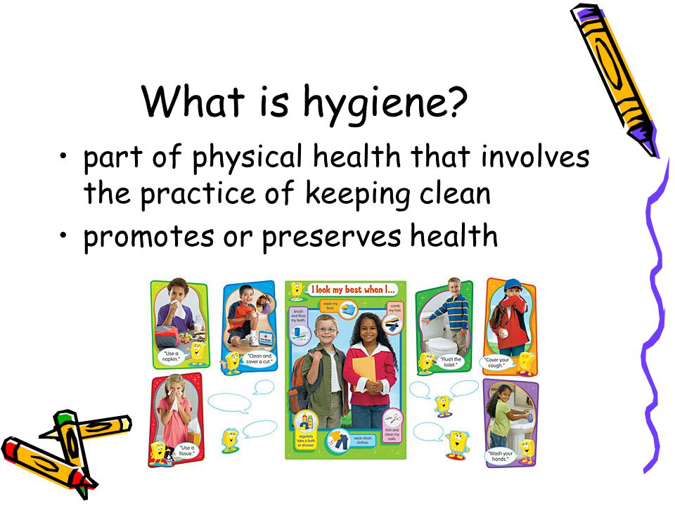 What is hygiene. part of physical health that involves the practice of keeping clean.