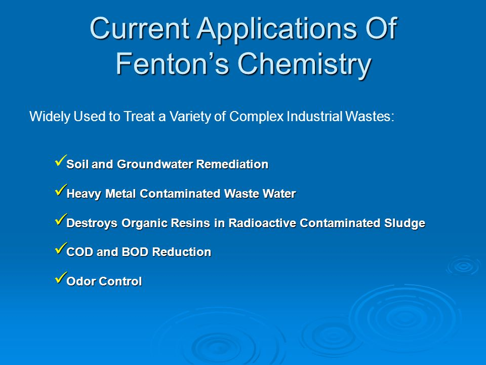Current Applications Of Fenton's Chemistry