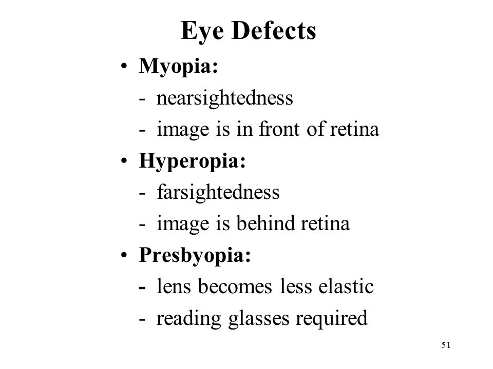 Eye Defects Myopia: - nearsightedness - image is in front of retina