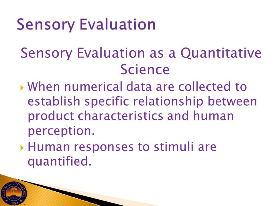 Sensory Evaluation as a Quantitative Science
