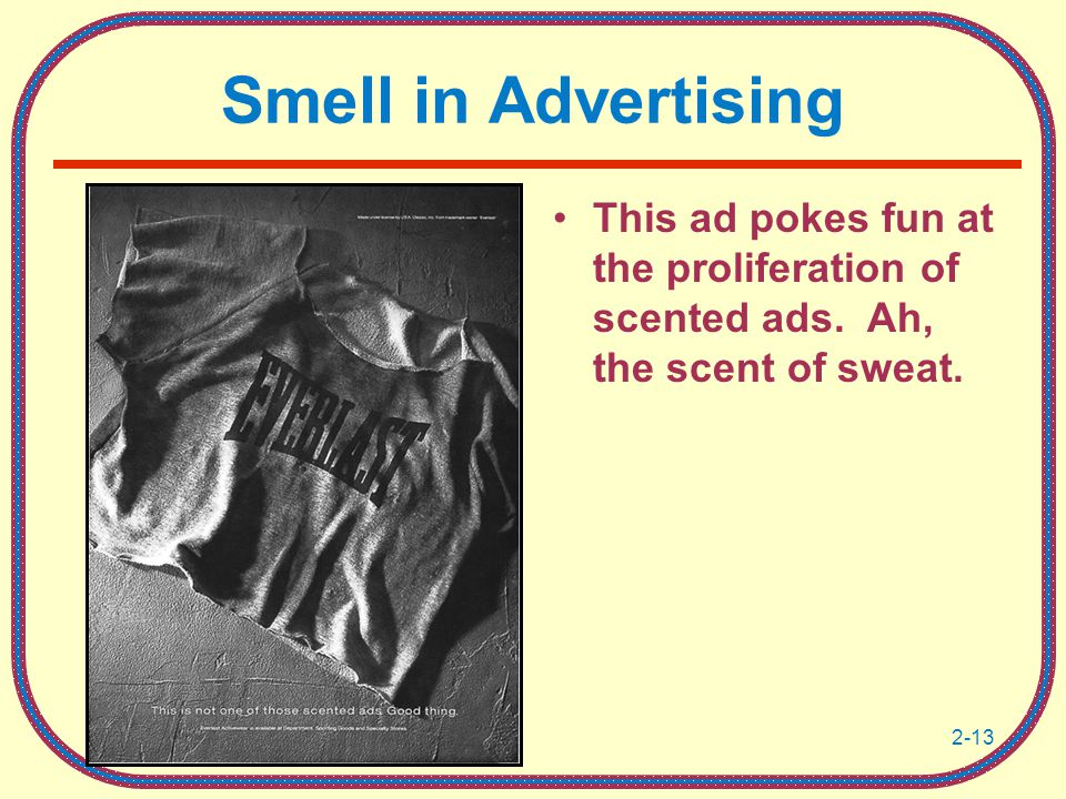 Smell in Advertising This ad pokes fun at the proliferation of scented ads.