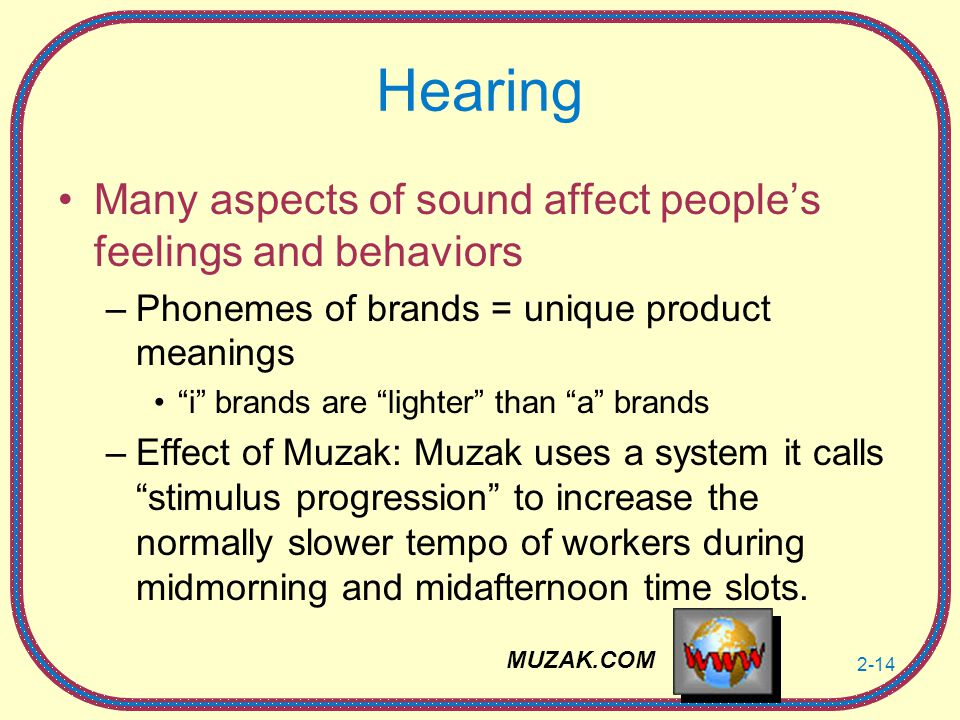 Hearing Many aspects of sound affect people's feelings and behaviors
