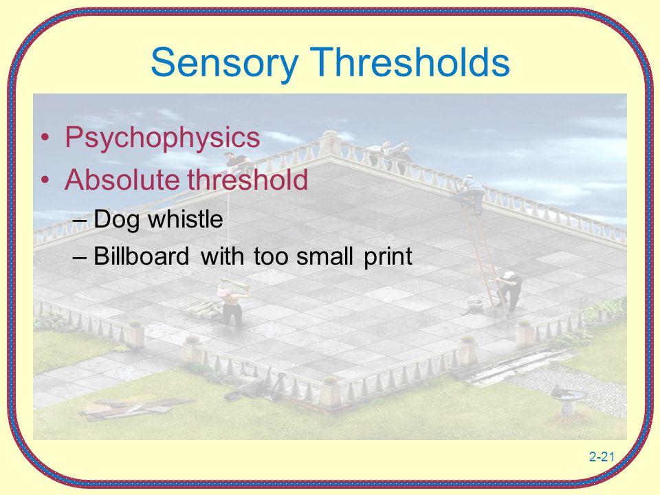 Sensory Thresholds Psychophysics Absolute threshold Dog whistle