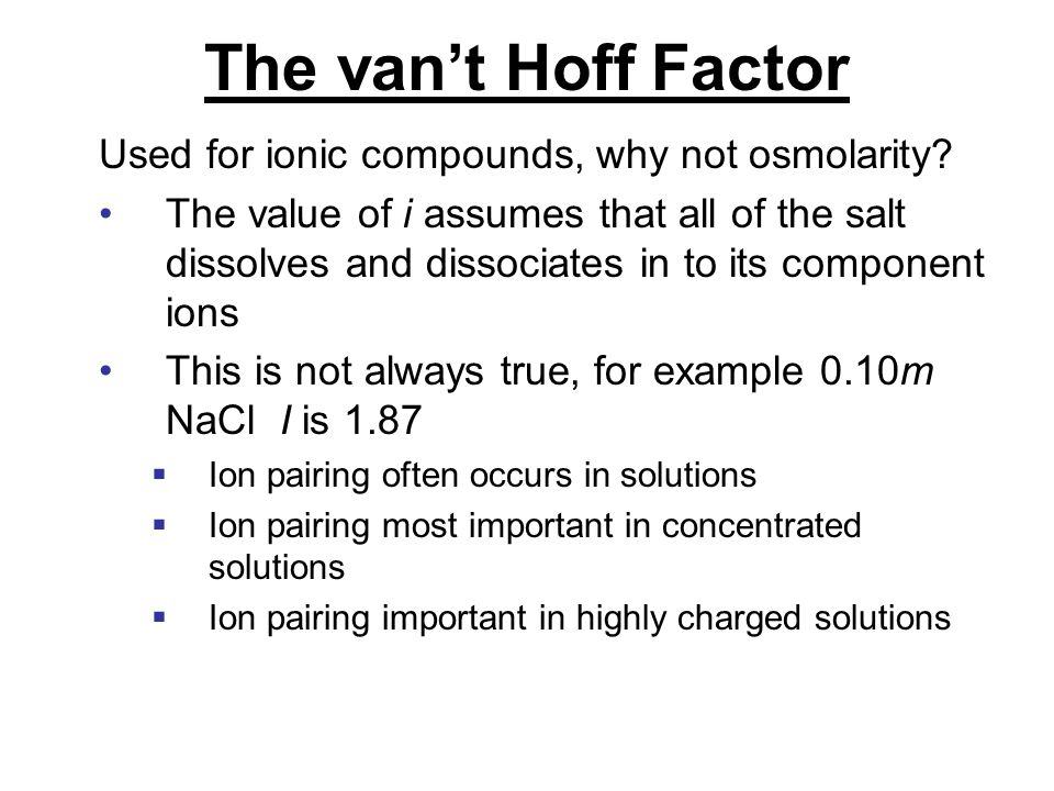 The van't Hoff Factor Used for ionic compounds, why not osmolarity
