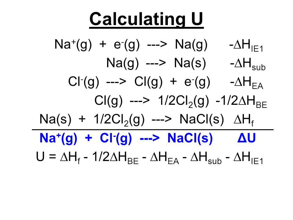 Calculating U Na+(g) + e-(g) ---> Na(g) -HIE1