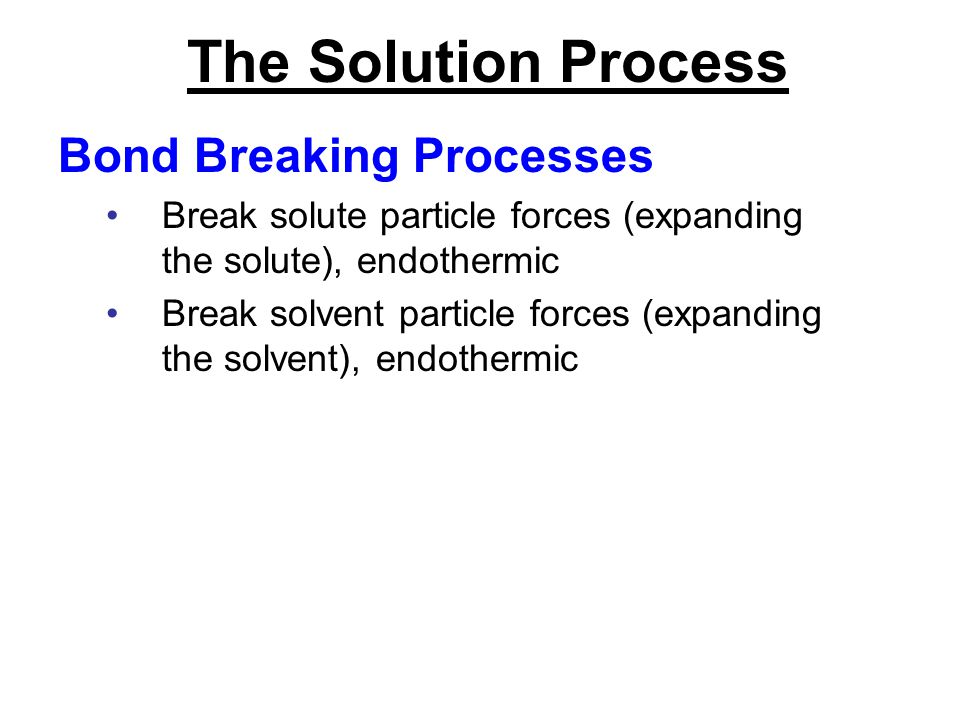 The Solution Process Bond Breaking Processes