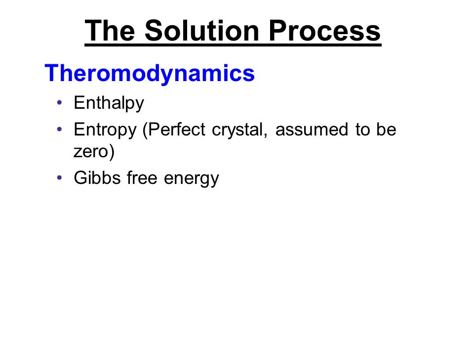 The Solution Process Theromodynamics Enthalpy