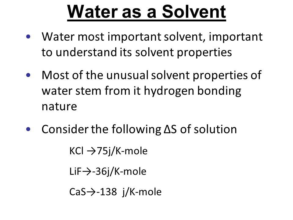 Water as a Solvent Water most important solvent, important to understand its solvent properties.